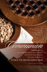 Communion, When We Remember Him (Ephesians 2:8) Bulletins, 100