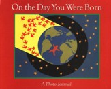 On The Day You Were Born, Photo Journal