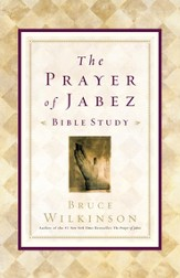 The Prayer of Jabez Bible Study: Breaking Through to the Blessed Life - eBook