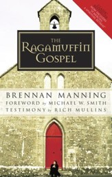 The Ragamuffin Gospel: Good News for the Bedraggled, Beat-Up, and Burnt Out - eBook