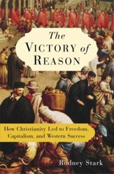 The Victory of Reason: How Christianity Led to Freedom, Capitalism, and Western Success - eBook