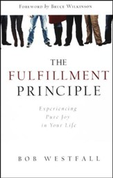 The Fulfillment Principle: Experiencing Pure Joy in Your Life