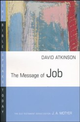 The Message of Job: The Bible Speaks Today [BST]