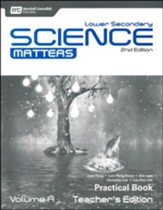 Lower Secondary Science Matters  Practical Teacher's Edition A