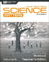 Lower Secondary Science Matters  Workbook Teacher's Edition Volume B Grade 8, 2nd Edition
