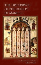 Discourses of Philoxenos of Mabbug: A New Translation and Introduction
