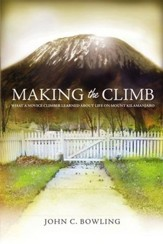 Making the Climb: What a Novice Climber Learned About Life on Mount Kilimanjaro
