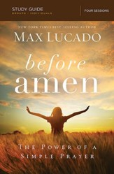 Before Amen: The Power of Simple Prayer (Study Guide)