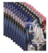 After Life, Where Are We Going? - pamphlet - pack of 10