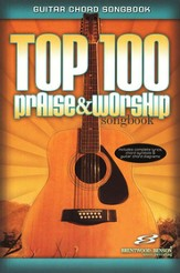 Top 100 Praise & Worship Songbook