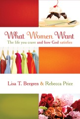 What Women Want: The Life You Crave and How God Satisfies - eBook