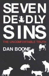 Seven Deadly Sins: The Uncomfortable Truth