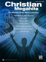 Christian Megahits: The Ultimate Sheet Music Collection (Piano, Vocal, Guitar)