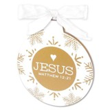 Jesus, His Name Will Be the Hope, Ornament