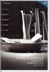 The Church Treasurer's Manual: A Practical Guide for Managing Church Finances - Book & CD-ROM