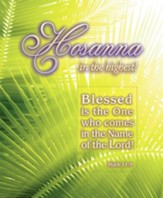 Hosanna in the Highest! (Mark 11:9) Large Bulletin, 100