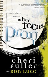 When Teens Pray: Powerful Stories of How God Works - eBook