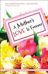 A Mother's Love Is Forever (1 Corinthians 13:4, 8, NIV 1984)