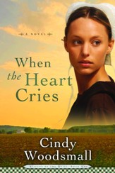 When the Heart Cries: A Novel - eBook Sisters of the Quilt Series #1