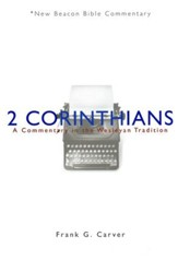 2 Corinthians: A Commentary in the Wesleyan Tradition (New Beacon Bible Commentary) [NBBC]