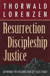 Resurrection-Discipleship-Justice: Afffirming the Resurrection of Jesus Christ Today
