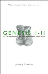 Genesis 1-11: A Commentary in the Wesleyan Tradition (New Beacon Bible Commentary) [NBBC]