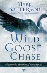 Wild Goose Chase: Reclaim the Adventure of Pursuing God - eBook