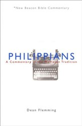 Philippians: A Commentary in the Wesleyan Tradition (New Beacon Bible Commentary) [NBBC]