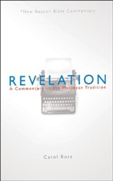 Revelation: A Commentary in the Wesleyan Tradition (New Beacon Bible  Commentary) [NBBC]