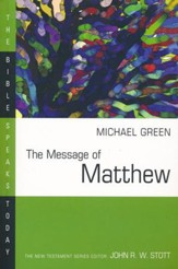 The Message of Matthew: The Bible Speaks Today [BST]