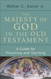 Majesty of God in the Old Testament, The: A Guide for Preaching and Teaching - eBook