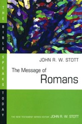 The Message of Romans: The Bible Speaks Today [BST]