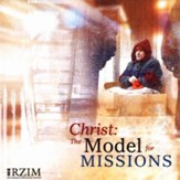 Christ: The Model for Missions - CD