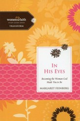 In His Eyes, Women of Faith Study Guide Series