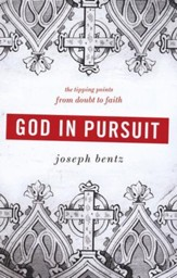 God in Pursuit: The Tipping Points from Doubt to Faith