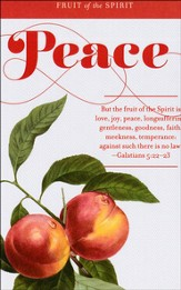 Fruit of the Spirit: Peace (Galatians 5:22-23, KJV) Bulletins, 100