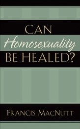 Can Homosexuality Be Healed? - eBook