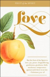 Fruit of the Spirit: Love (Galatians 5:22-23, KJV) Bulletins, 100