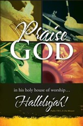 Praise God Hallelujah! (Psalm 150:1, 6 The Message) Bulletins, 100
