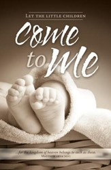 Baby Dedication - Come to Me (Matthew 19:14, NIV) Bulletins, 100