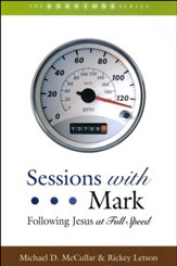 Sessions with Mark: Following Jesus at Full Speed