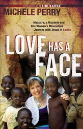 Love Has a Face: Mascara, a Machete and One Woman's Miraculous Journey with Jesus in Sudan - eBook