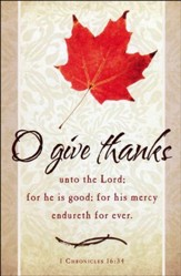O Give Thanks (1 Chronicles 16:34) Bulletins, 100
