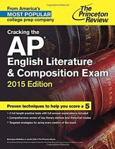 Cracking the AP English Literature & Composition Exam, 2015 Edition