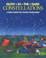 Glow-In-The-Dark Constellations: A Field Guide for Young Stargazers