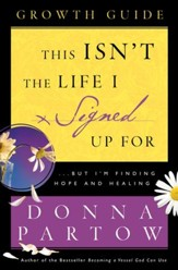 This Isn't the Life I Signed Up For Growth Guide: ...But I'm Finding Hope and Healing - eBook