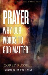 Prayer: Why Our Words to God Matter