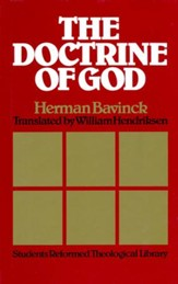 The Doctrine of God [Students Reformed Theological Library]