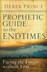 Prophetic Guide to the End Times: Facing the Future without Fear - eBook
