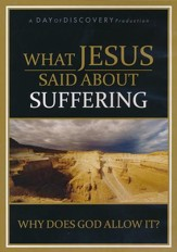 What Jesus Said About Suffering: Why Does God Allow It? (DVD)
